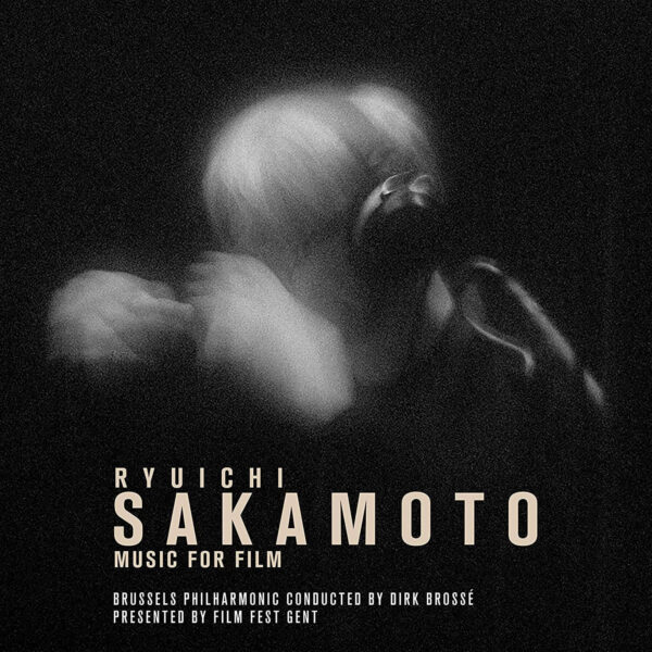Audio Elite Ryuichi Sakamoto, Brussels Philharmonic Conducted By Dirk Brossé – Music For Film