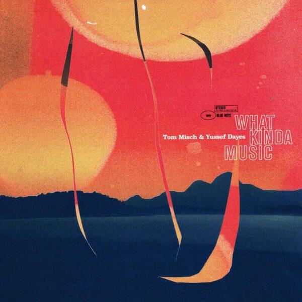 Audio Elite Tom Misch & Yussef Dayes – What Kinda Music
