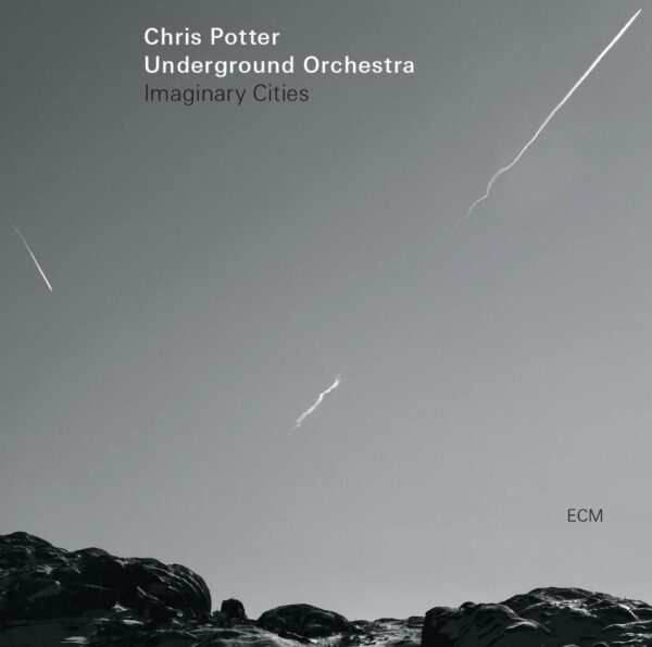 Audio Elite Chris Potter Underground Orchestra ‎– Imaginary Cities