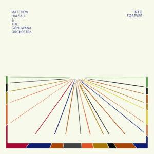 Audio Elite Matthew Halsall & The Gondwana Orchestra – Into Forever
