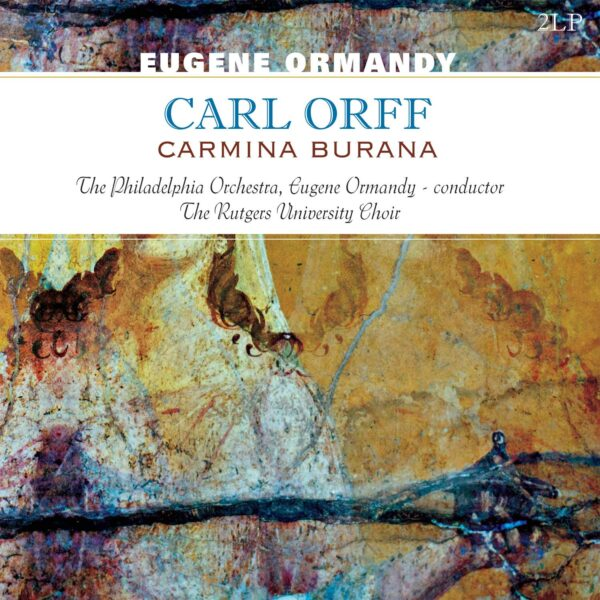 Eugene Ormandy, The Philadelphia Orchestra, Carl Orff – Carmina Burana - Audio Elite Colombia