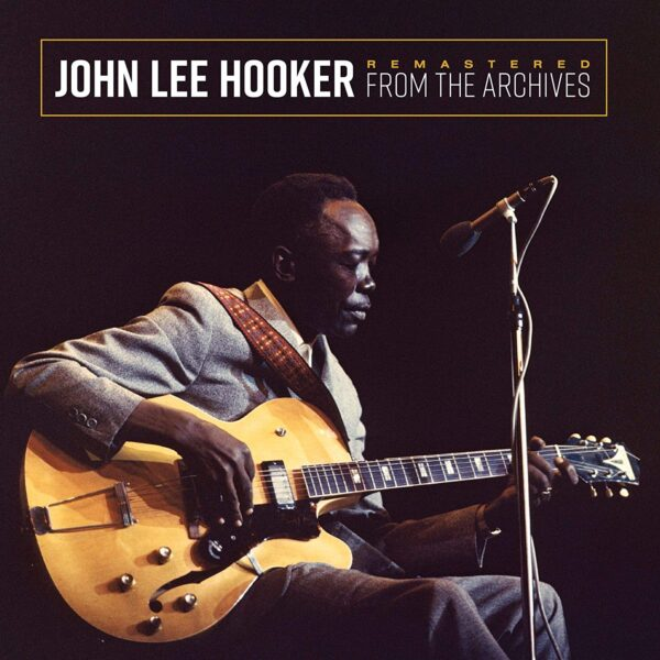 John Lee Hooker ‎– Remastered From The Archives - Audio Elite Colombia